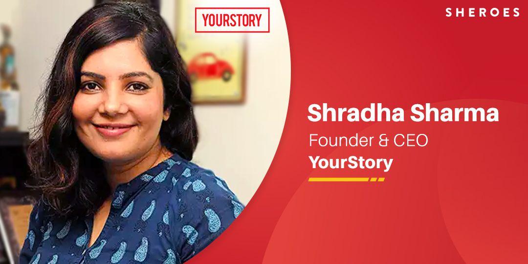 shradha sharma founder yourstory