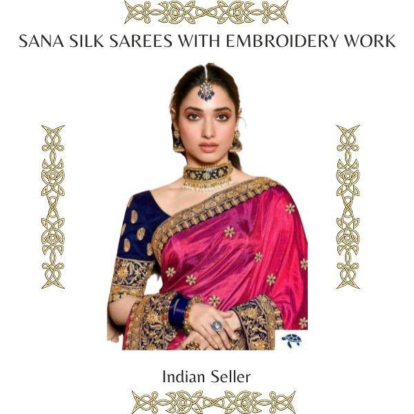 Sana Silk Sarees With Embroidery Work